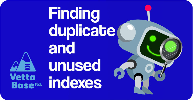Finding Duplicate and Unused Indexes